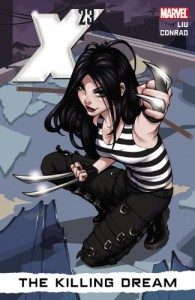 X-23 - Volume 1: The Killing Dream - Marjorie M. Liu, Will Conrad, David López