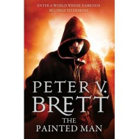 The Painted Man (Demon Cycle, #1) - Peter V. Brett