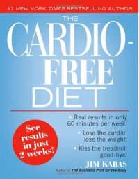 The Cardio-free Diet - Jim Karas