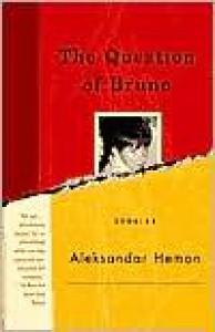 The Question of Bruno - Aleksandar Hemon
