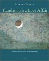 Translation Is a Love Affair - Jacques Poulin, Sheila Fischman