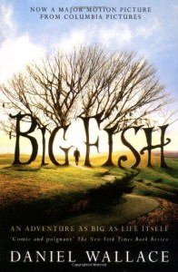 Big Fish - Daniel Wallace