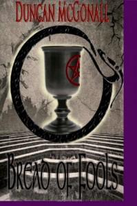Bread of Fools (Volume 1) - Duncan McGonall
