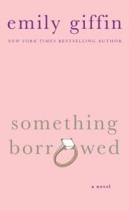 Something Borrowed - Emily Giffin
