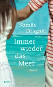 Immer wieder das Meer - Natasa Dragnic