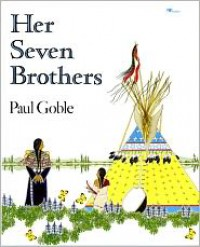 Her Seven Brothers - Paul Goble