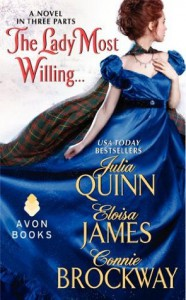 The Lady Most Willing...: A Novel in Three Parts - Julia Quinn,  Eloisa James,  Connie Brockway