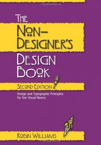 The Non-Designer's Design Book - Robin P. Williams