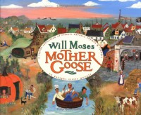 Will Moses' Mother Goose - Will Moses