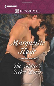 The Soldier's Rebel Lover (Comrades in Arms) - Marguerite Kaye