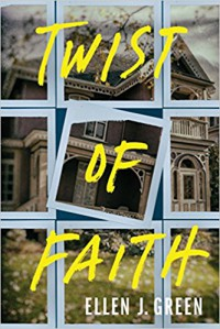 Twist of Faith - Ellen J. Green