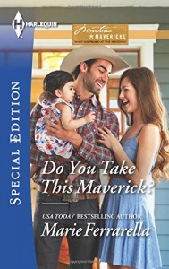 Do You Take This Maverick? (Montana Mavericks: What Happened at the) - Marie Ferrarella