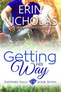 Getting His Way: Sapphire Falls book seven - Erin Nicholas