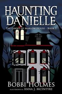 The Ghost of Marlow House - Bobbi Ann Johnson Holmes, Anna J. McIntyre, Elizabeth Mackey
