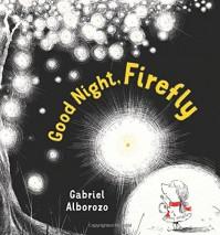 Good Night, Firefly - Gabriel Alborozo, Gabriel Alborozo