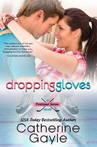 Dropping Gloves (Portland Storm Book 10) - Catherine Gayle