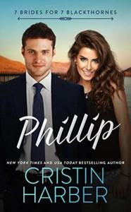 Phillip (7 Brides for 7 Blackthornes #4) - Cristin Harber