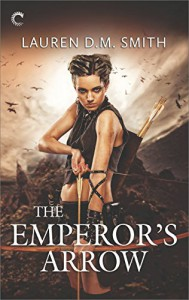 The Emperor's Arrow - Lauren D.M. Smith
