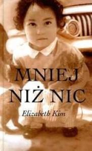 Mniej niż nic - Elizabeth Kim