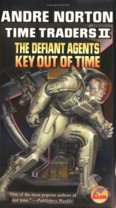 Time Traders II: The Defiant Agents & Key Out of Time - Andre Norton