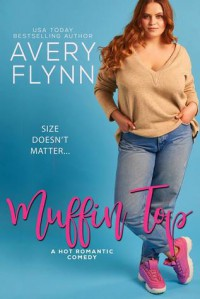 Muffin Top - Avery Flynn