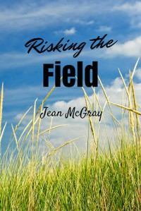 Risking the Field - Jean McGray