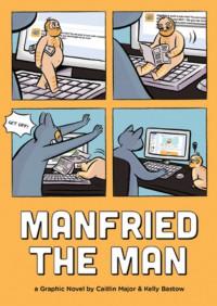 Manfried The Man - Caitlin Major, Kelly Bastow