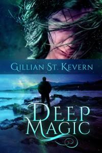 Deep Magic - Gillian St. Kevern