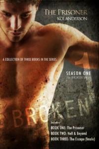 The Prisoner: Broken Series Complete Collection - Kol Anderson