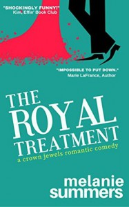 The Royal Treatment: A Crown Jewels Romantic Comedy, Book 1 - Melanie Summers, MJ Summers