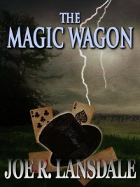 The Magic Wagon - Joe R. Lansdale