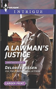 A Lawman's Justice (Sweetwater Ranch) - Delores Fossen