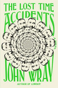 The Lost Time Accidents: A Novel - John Wray