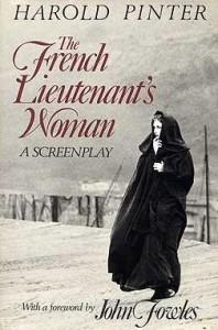 The French Lieutenant's Woman: A Screenplay - Harold Pinter, John Fowles