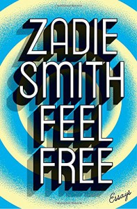 Feel Free: Essays - Zadie Smith