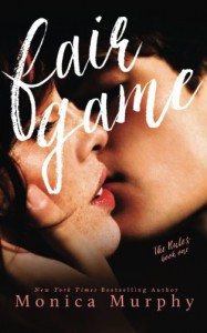 Fair Game (The Rules) (Volume 1) - Monica Murphy
