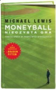 Moneyball nieczysta gra - Michael Lewis