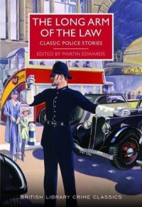 The Long Arm of the Law: Classic Police Stories - Various Authors, Martin Edwards