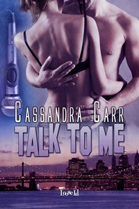 Talk to Me - Cassandra Carr