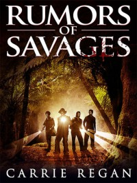 Rumors of Savages - Carrie Regan