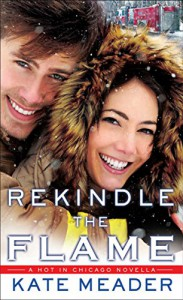 Rekindle the Flame (Hot In Chicago series) - Kate Meader