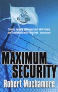 Maximum Security: Bk. 3 (CHERUB) - Robert Muchamore
