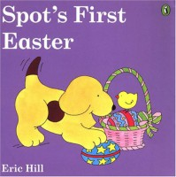 Spot's First Easter - Eric Hill