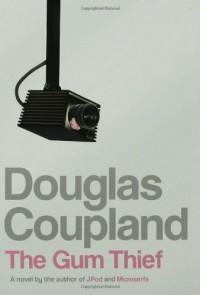 The Gum Thief: A Novel - Douglas Coupland