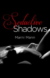 Seductive Shadows - Marni Mann