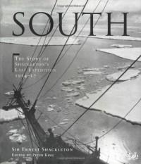 South: The story of Shackleton's last expedition 1914 - 1917 - Ernest Shackleton