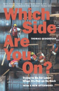 Which Side Are You on?: Trying to Be for Labor When It's Flat on Its Back - Thomas Geoghegan