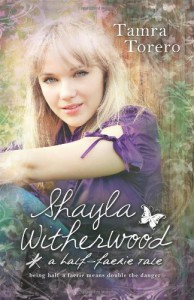Shayla Witherwood: A Half-Faerie Tale - Tamra Torero