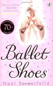 Ballet Shoes: A Story of Three Children on the Stage (Puffin Books) - Noel Streatfeild