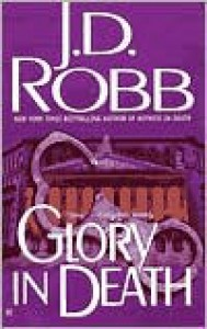 Glory in Death (In Death Series #2) -